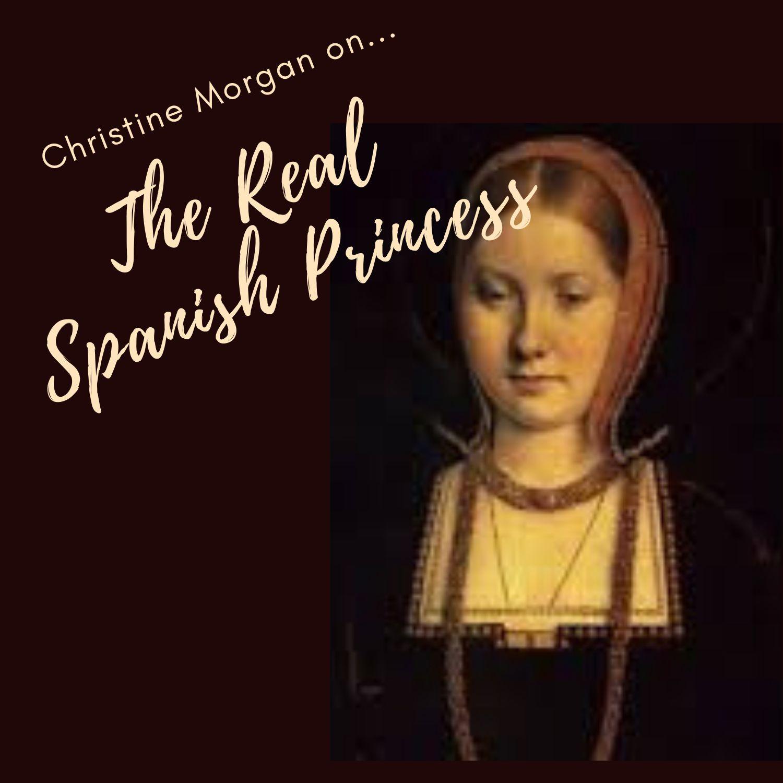 The Real Spanish Princess with Christine Morgan