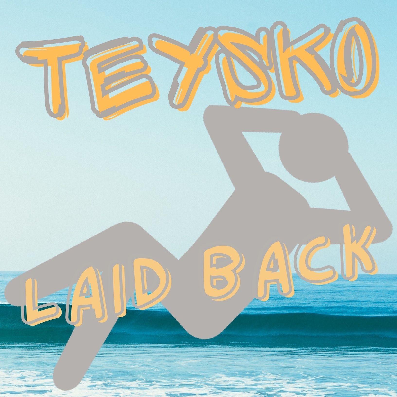 Teysko, Laid Back